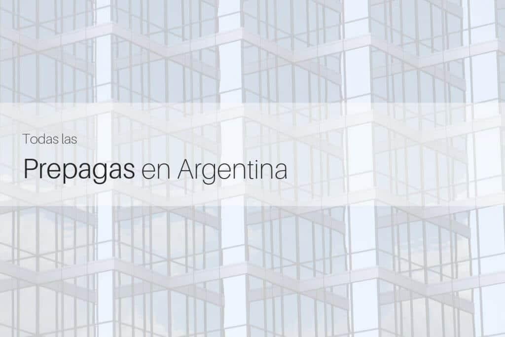Todas las Prepagas en Argentina