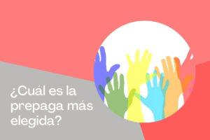 ¿Cuáles son las prepagas más elegidas por la gente en Argentina?
